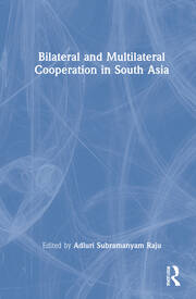 Bilateral and Multilateral Cooperation in South Asia - 1st Edition book cover