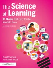 The Science of Learning 99 Studies That Every Teacher Needs to Know