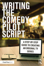 Writing the Comedy Pilot Script - 1st Edition book cover