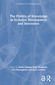 The Politics of Knowledge in Inclusive Development and Innovation - 1st Edition book cover
