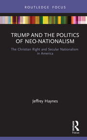 Trump and the Politics of Neo-Nationalism : The Christian Right and Secular Nationalism in America book cover