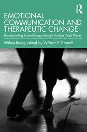 Emotional Communication and Therapeutic Change - 1st Edition book cover