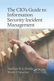 The CIO's Guide to Information Security Incident Management - 1st Edition book cover
