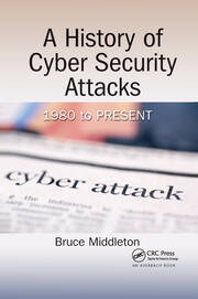 A History of Cyber Security Attacks - 1st Edition book cover