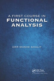 A First Course in Functional Analysis - 1st Edition book cover