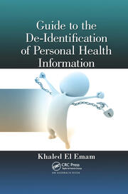Guide to the De-Identification of Personal Health Information - 1st Edition book cover