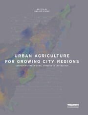 Urban Agriculture for Growing City Regions : Connecting Urban-Rural Spheres in Casablanca - 1st Edition book cover