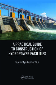 A Practical Guide to Construction of Hydropower Facilities - 1st Edition book cover