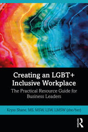 Creating an LGBT+ Inclusive Workplace - 1st Edition book cover
