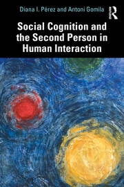 Social Cognition and the Second Person in Human Interaction - 1st Edition book cover