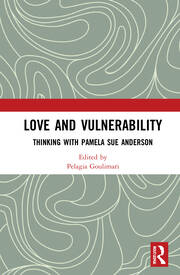 Love and Vulnerability : Thinking with Pamela Sue Anderson book cover