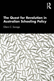 The Quest for Revolution in Australian Schooling Policy - 1st Edition book cover
