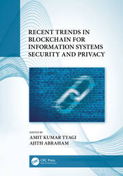 Recent Trends in Blockchain for Information Systems Security and Privacy - 1st Edition book cover
