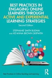 Best Practices in Engaging Online Learners Through Active and Experiential Learning Strategies - 2nd Edition book cover