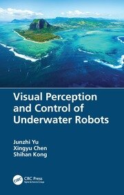 Visual Perception and Control of Underwater Robots - 1st Edition book cover