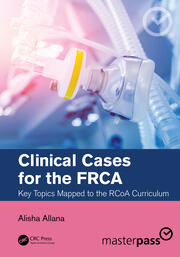 Clinical Cases for the FRCA - 1st Edition book cover