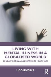 Living with Mental Illness in a Globalised World - 1st Edition book cover