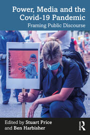 Power, Media and the Covid-19 Pandemic - 1st Edition book cover
