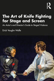 The Art of Knife Fighting for Stage and Screen - 1st Edition book cover