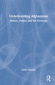 Understanding Afghanistan - 1st Edition book cover