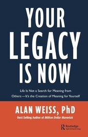 Your Legacy is Now - 1st Edition book cover