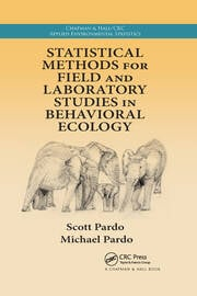 Statistical Methods for Field and Laboratory Studies in Behavioral Ecology - 1st Edition book cover