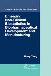 Emerging Non-Clinical Biostatistics in Biopharmaceutical Development and Manufacturing - 1st Edition book cover