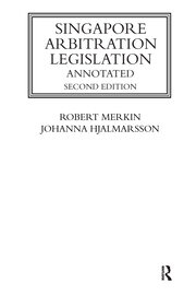 Singapore Arbitration Legislation - 2nd Edition book cover