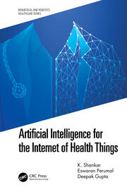 Artificial Intelligence for the Internet of Health Things - 1st Edition book cover
