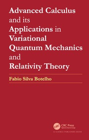 Advanced Calculus and its Applications in Variational Quantum Mechanics and Relativity Theory - 1st Edition book cover