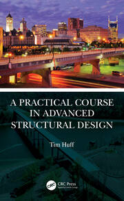 A Practical Course in Advanced Structural Design - 1st Edition book cover