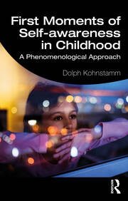 First Moments of Self-awareness in Childhood - 1st Edition book cover
