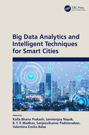 Big Data Analytics and Intelligent Techniques for Smart Cities - 1st Edition book cover