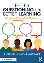 Better Questioning for Better Learning - 1st Edition book cover