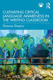 Cultivating Critical Language Awareness in the Writing Classroom - 1st Edition book cover
