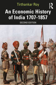 An Economic History of India 1707–1857 - 2nd Edition book cover