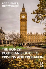 The Honest Politician's Guide to Prisons and Probation - 1st Edition book cover