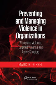 Preventing and Managing Violence in Organizations - 1st Edition book cover