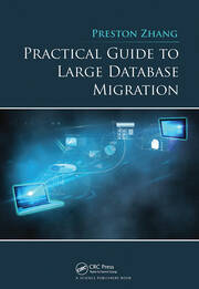 Practical Guide to Large Database Migration - 1st Edition book cover