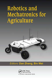 Robotics and Mechatronics for Agriculture - 1st Edition book cover