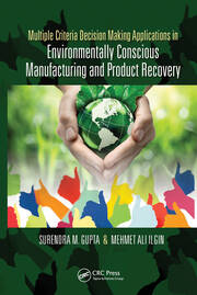 Multiple Criteria Decision Making Applications in Environmentally Conscious Manufacturing and Product Recovery - 1st Edition book cover