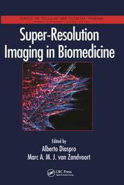 Super-Resolution Imaging in Biomedicine - 1st Edition book cover