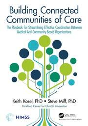 Building Connected Communities of Care : The Playbook For Streamlining Effective Coordination Between Medical And Community-Based Organizations - 1st Edition book cover