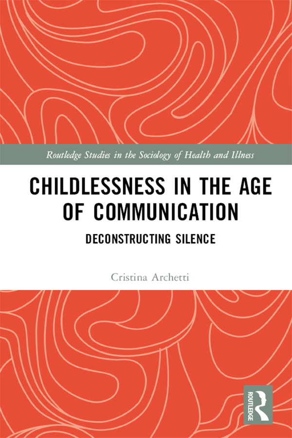 Childlessness in the Age of Communication -  1st Edition book cover