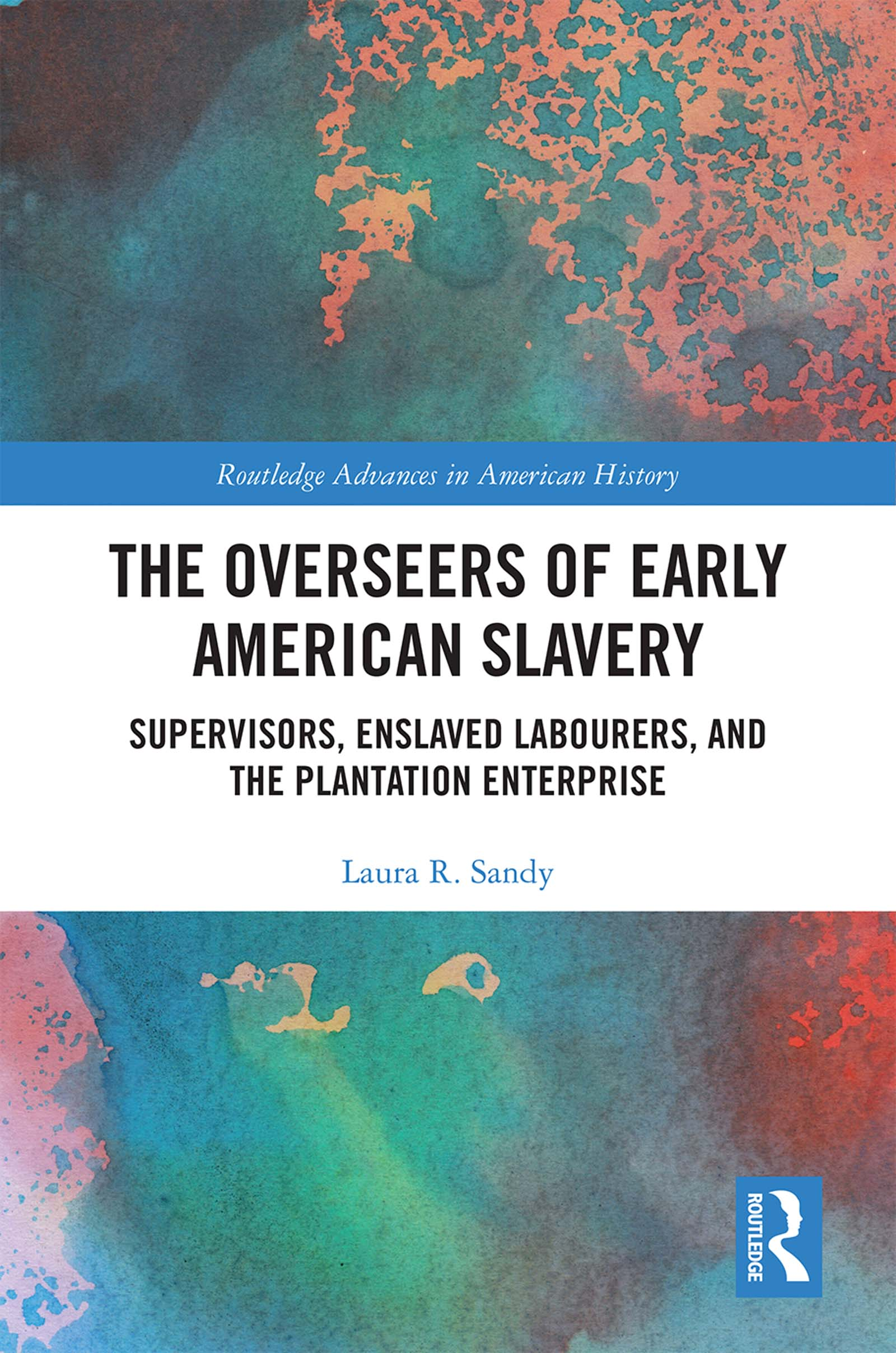 The Overseers of Early American Slavery -  1st Edition book cover