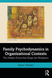Family Psychodynamics in Organizational Contexts - 1st Edition book cover