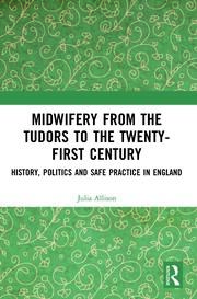 Midwifery from the Tudors to the 21st Century - 1st Edition book cover