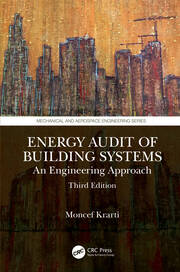 Energy Audit of Building Systems: An Engineering Approach, Third Edition