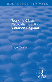 Working Class Radicalism in Mid-Victorian England -  1st Edition book cover