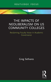 The Impacts of Neoliberalism on US Community Colleges -  1st Edition book cover